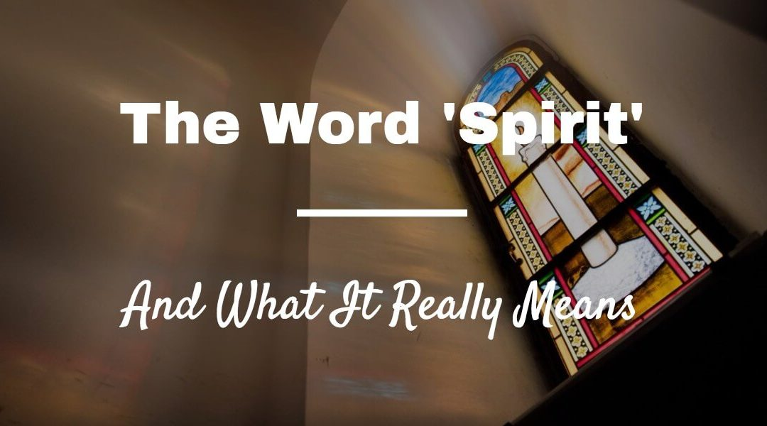 Woven Energy 05 – The word 'Spirit' and what it really means