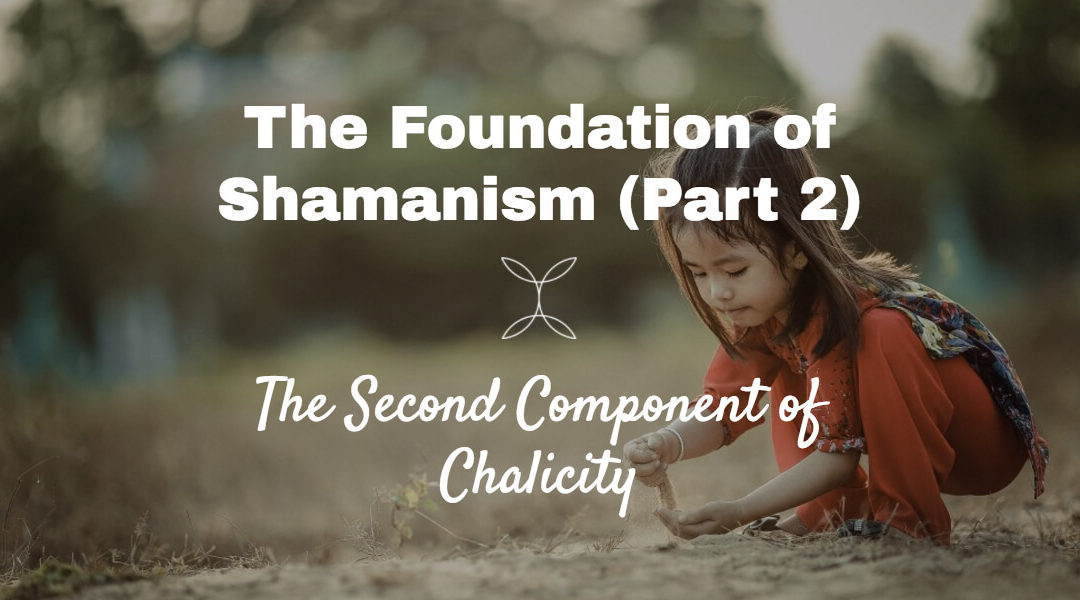 Woven Energy 08 – How do I become a Shaman (Chalicity Part 2)