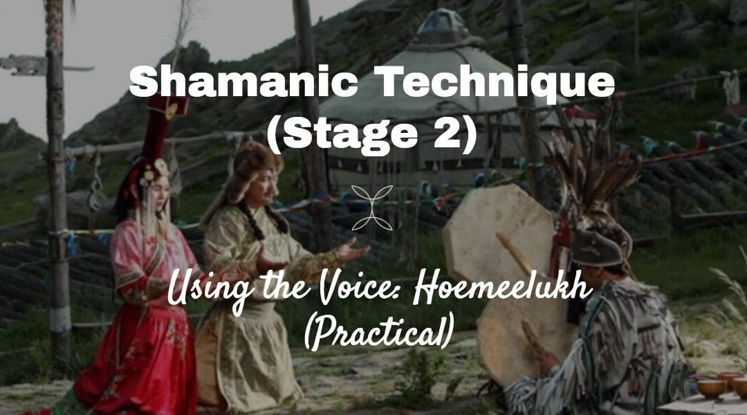 Episode 19 – Practical Shamanic Technique and the Voice: Hoemeelukh