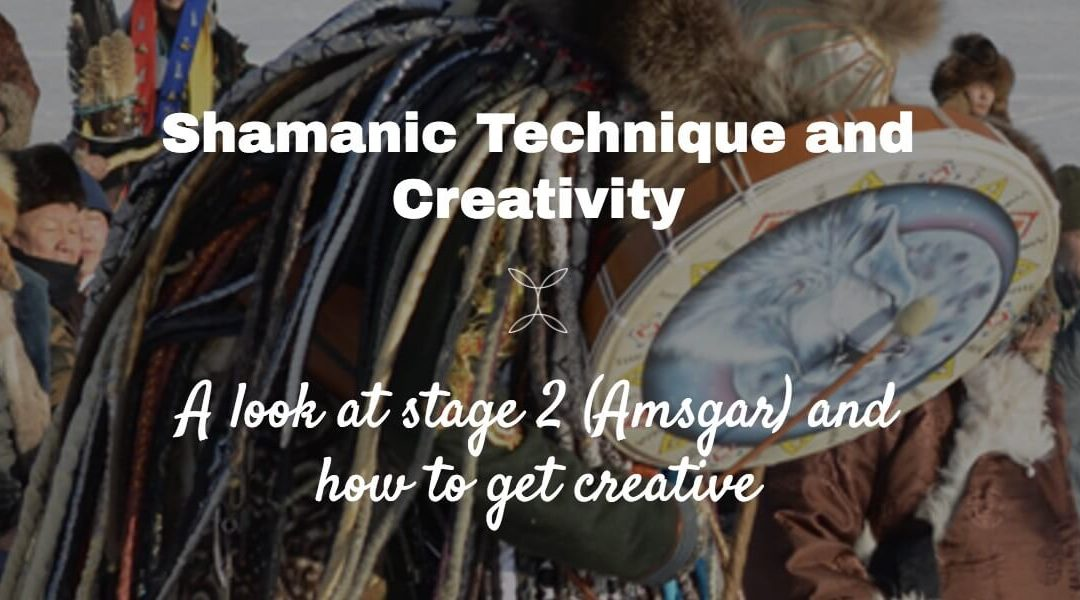 Episode 22 – Shamanic Technique and getting creative – A closer look at what underlies stage 2 of learning Shamanism